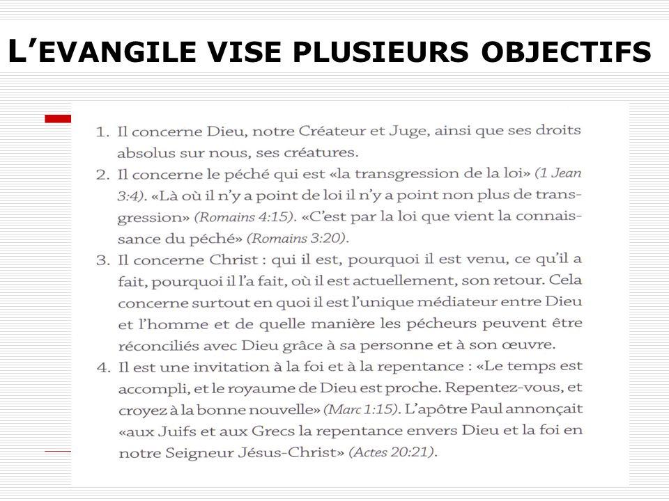 L EVANGILE VISE PLUSIEURS OBJECTIFS