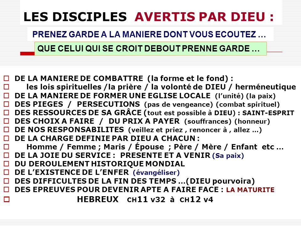 LES DISCIPLES AVERTIS PAR DIEU : DE LA MANIERE DE COMBATTRE (la forme et le fond) : les lois spirituelles /la prière / la volonté de DIEU / herméneuti