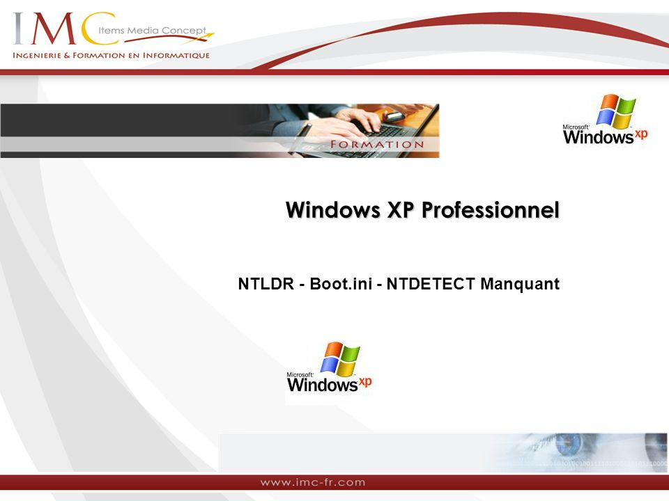 Windows XP Professionnel NTLDR - Boot.ini - NTDETECT Manquant