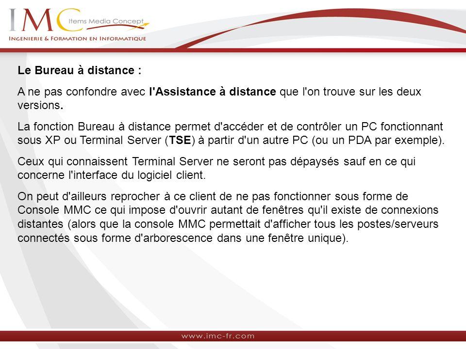 Le Bureau à distance : A ne pas confondre avec l Assistance à distance que l on trouve sur les deux versions.
