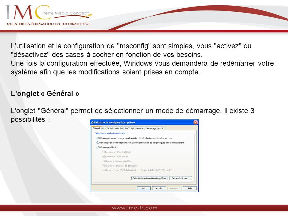 L onglet « Démarrage » L onglet Démarrage indique les programmes qui sont chargés à l ouverture de session.