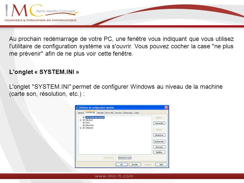 Au prochain redémarrage de votre PC, une fenêtre vous indiquant que vous utilisez l'utilitaire de configuration système va s'ouvrir. Vous pouvez coche