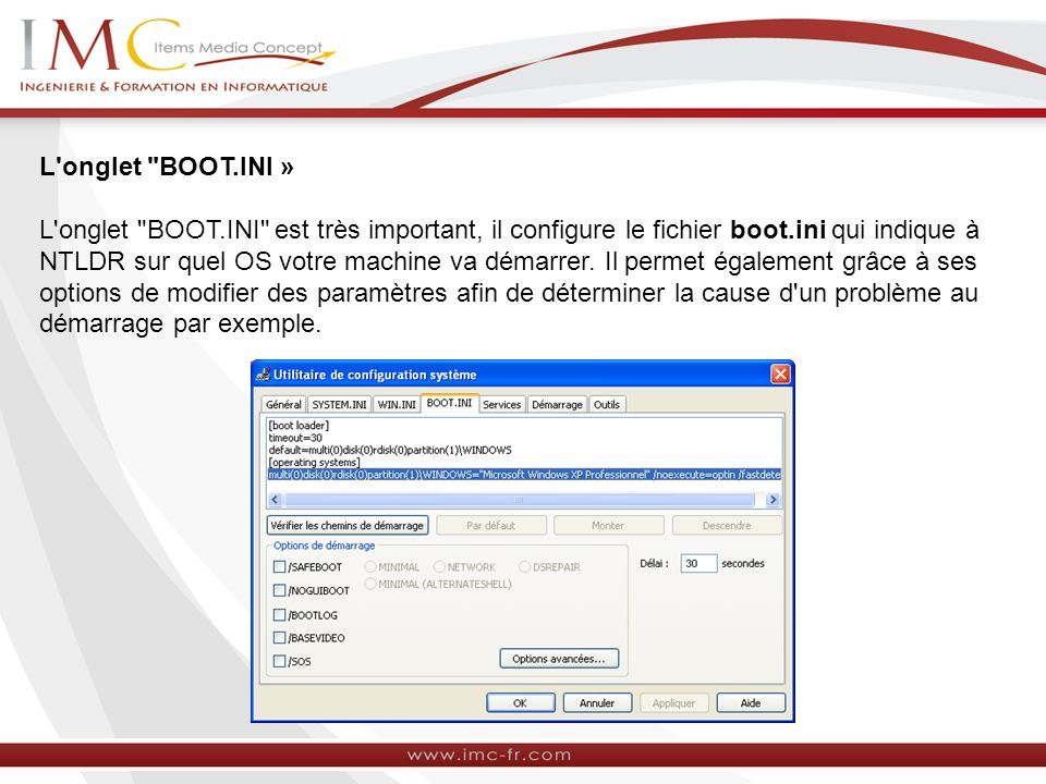 Les options de démarrage : Ces options viennent s inscrire directement sur le fichier boot.ini à la suite de la ligne ou est inscrit /fastdetect.
