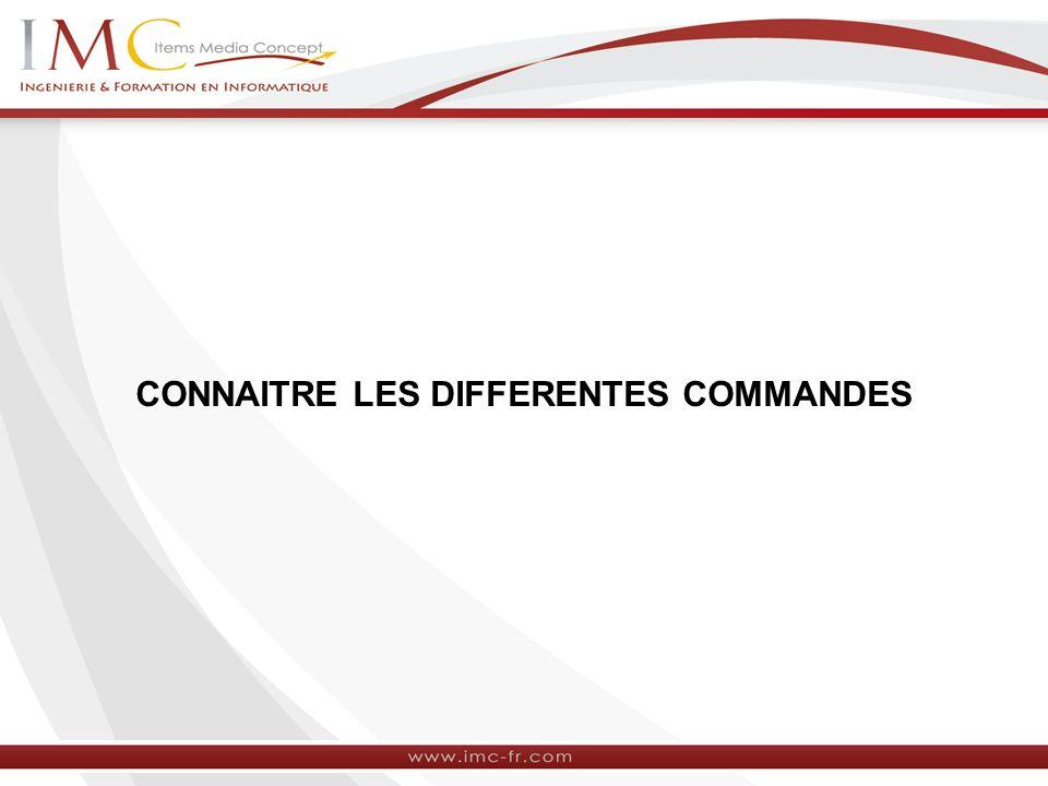 CONNAITRE LES DIFFERENTES COMMANDES