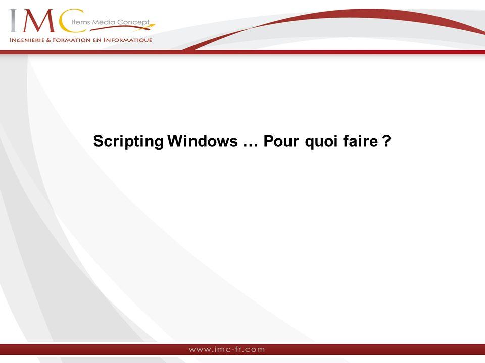 Scripting Windows … Pour quoi faire ?