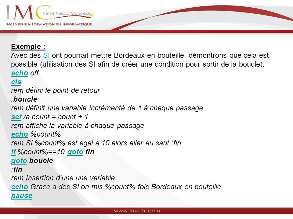 Exemple : Avec des SI ont pourrait mettre Bordeaux en bouteille, démontrons que cela est possible (utilisation des SI afin de créer une condition pour
