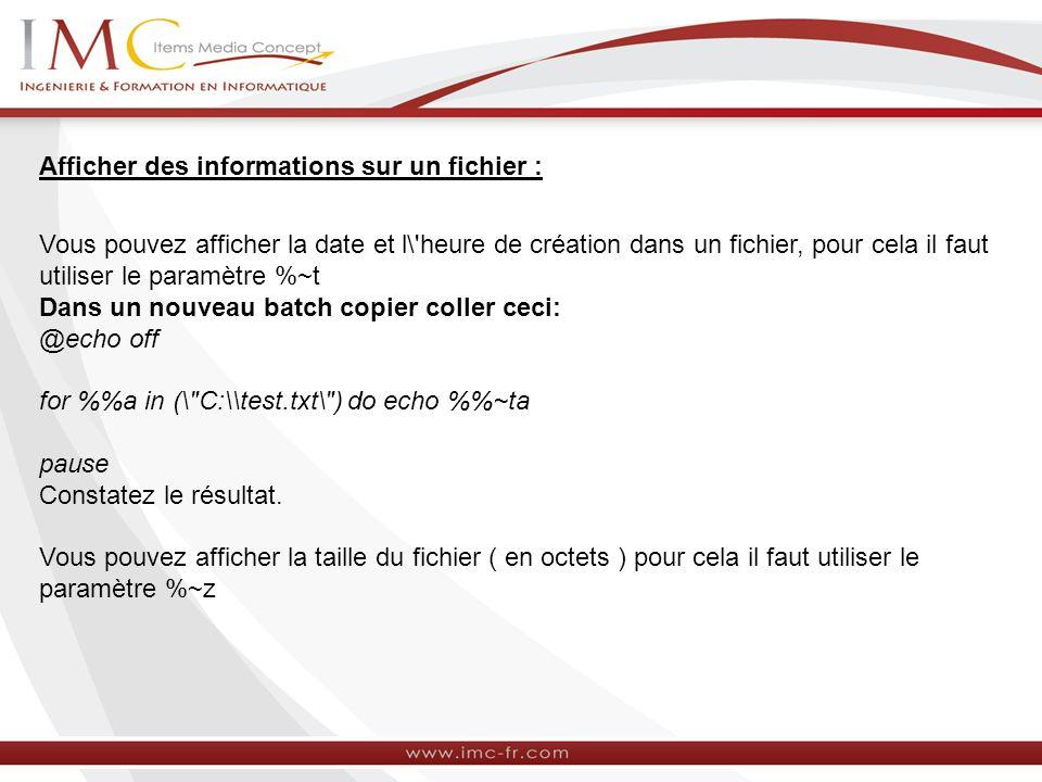 Afficher des informations sur un fichier : Vous pouvez afficher la date et l\'heure de création dans un fichier, pour cela il faut utiliser le paramèt