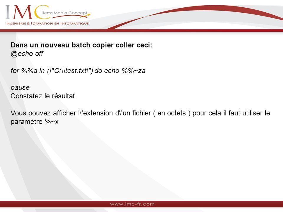 Dans un nouveau batch copier coller ceci: @echo off for %a in (\