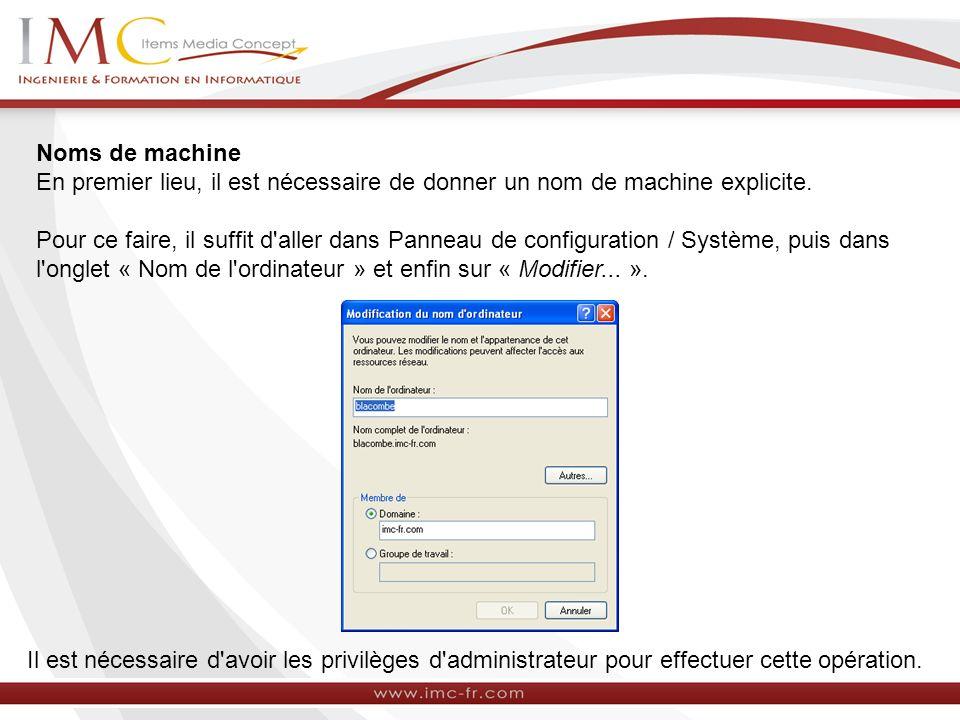 Noms de machine En premier lieu, il est nécessaire de donner un nom de machine explicite. Pour ce faire, il suffit d'aller dans Panneau de configurati