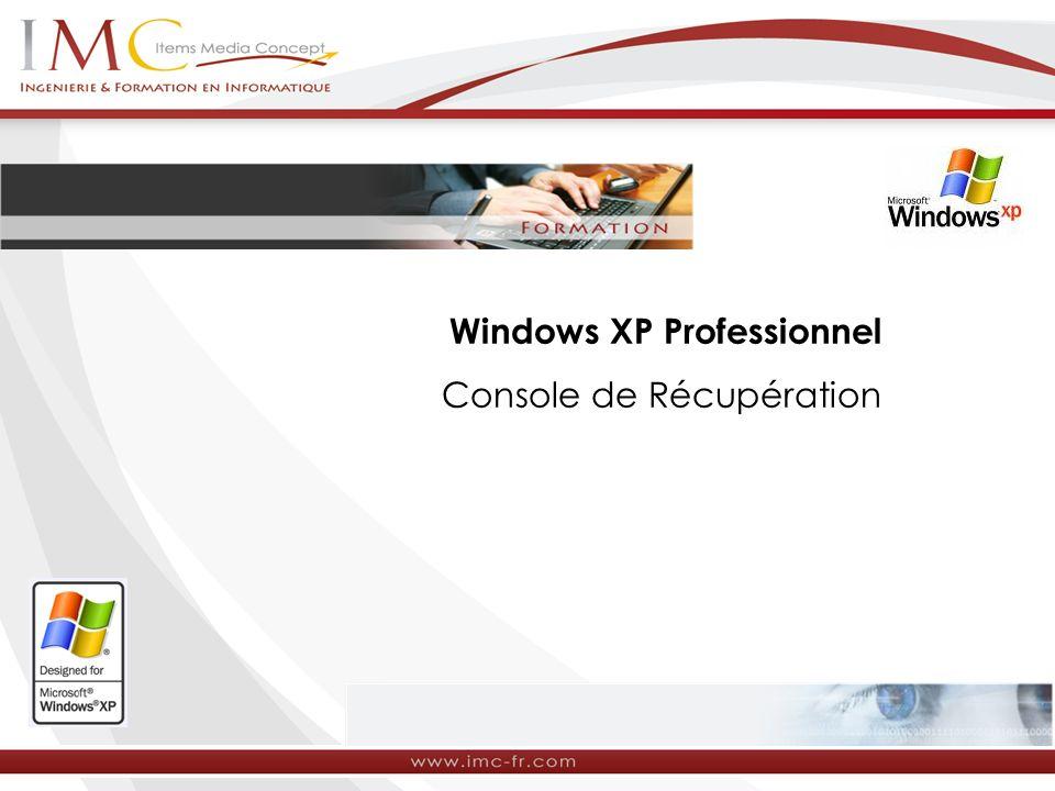 Windows XP Professionnel Console de Récupération