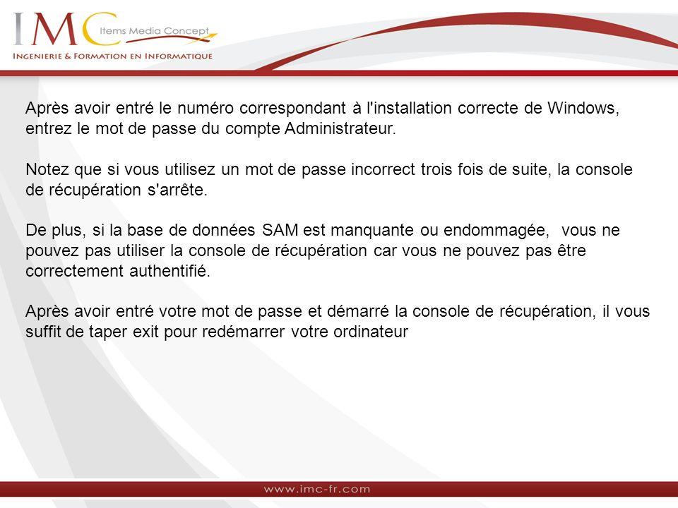 Après avoir entré le numéro correspondant à l installation correcte de Windows, entrez le mot de passe du compte Administrateur.
