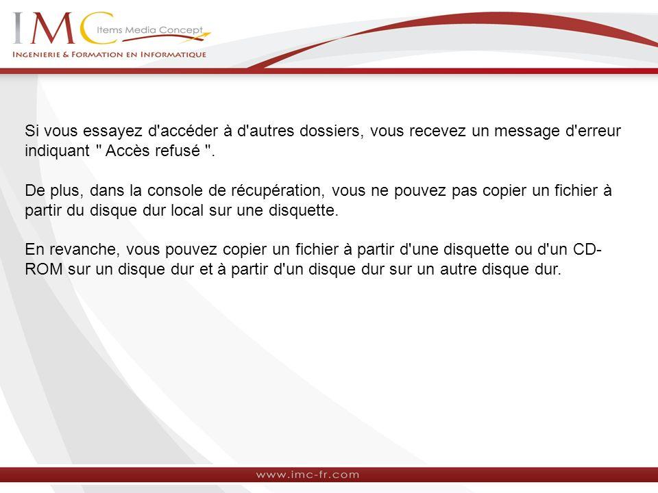 Si vous essayez d accéder à d autres dossiers, vous recevez un message d erreur indiquant Accès refusé .