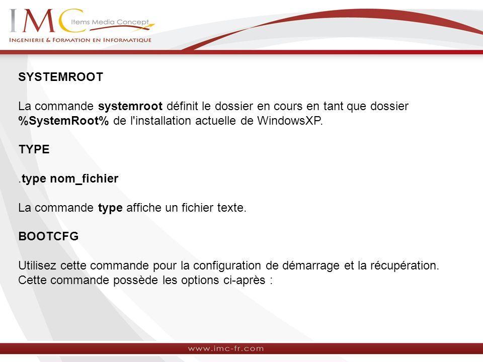 SYSTEMROOT La commande systemroot définit le dossier en cours en tant que dossier %SystemRoot% de l installation actuelle de WindowsXP.