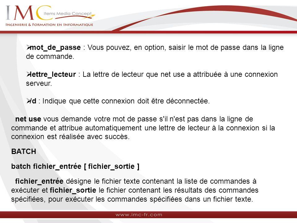 mot_de_passe : Vous pouvez, en option, saisir le mot de passe dans la ligne de commande.