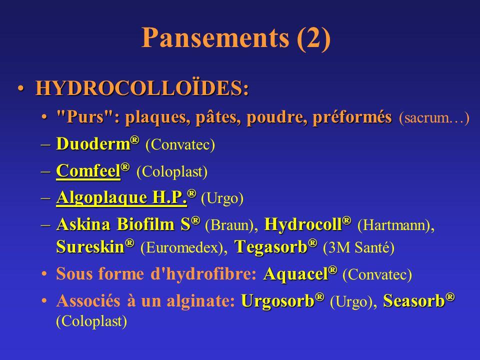 Pansements (2) HYDROCOLLOÏDES:HYDROCOLLOÏDES: