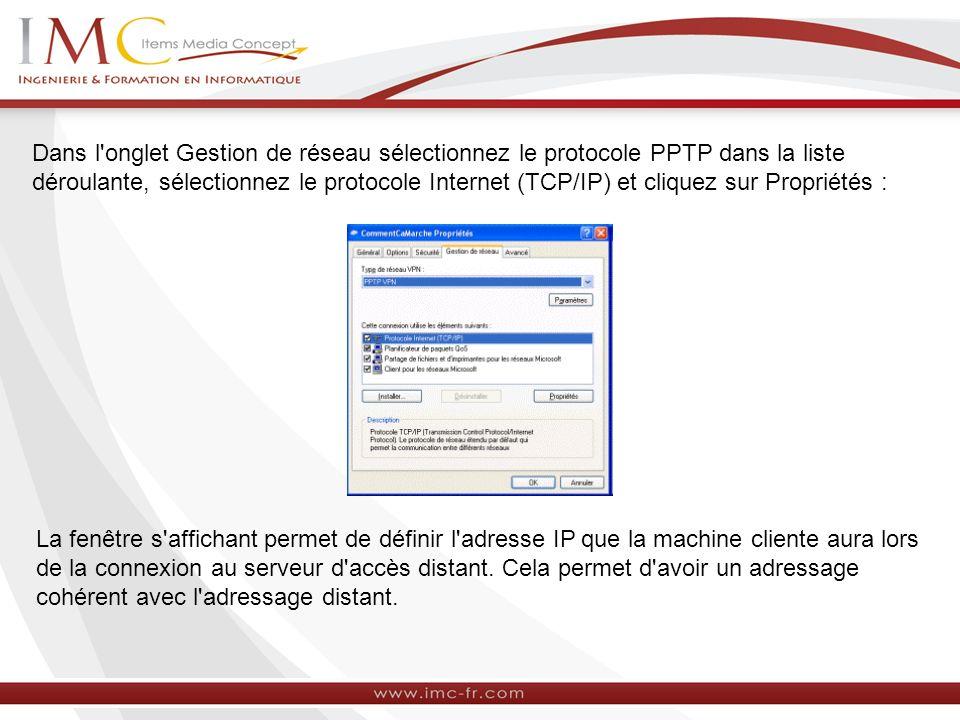 Dans l'onglet Gestion de réseau sélectionnez le protocole PPTP dans la liste déroulante, sélectionnez le protocole Internet (TCP/IP) et cliquez sur Pr