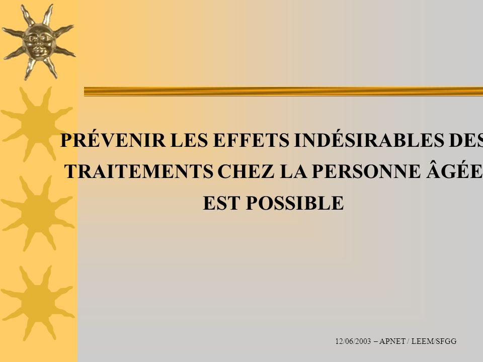 PRÉVENIR LES EFFETS INDÉSIRABLES DES TRAITEMENTS CHEZ LA PERSONNE ÂGÉE EST POSSIBLE 12/06/2003 – APNET / LEEM/SFGG