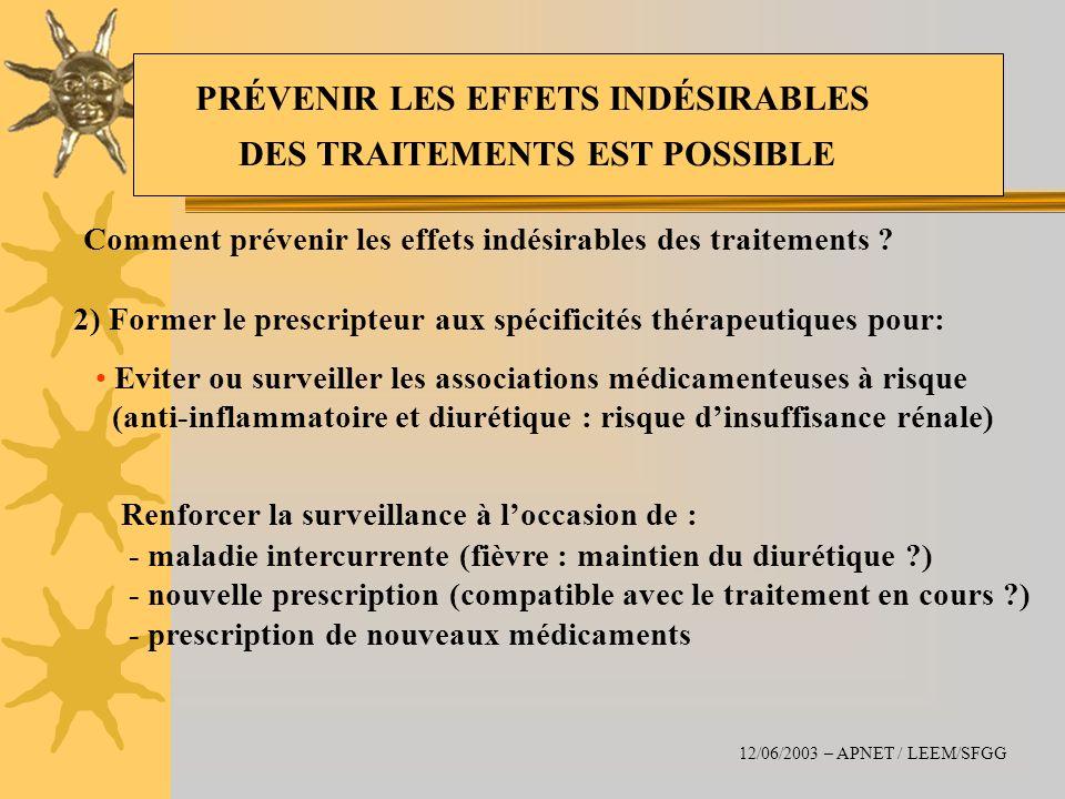 Comment prévenir les effets indésirables des traitements ? 2) Former le prescripteur aux spécificités thérapeutiques pour: Eviter ou surveiller les as