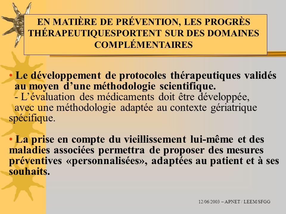 Le développement de protocoles thérapeutiques validés au moyen dune méthodologie scientifique. - Lévaluation des médicaments doit être développée, ave