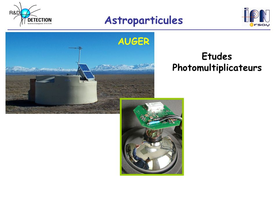 Astroparticules AUGER Embases R&D Construction Etudes Photomultiplicateurs Cuve Orsay