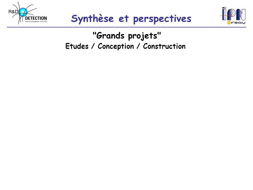 Grands projets Etudes / Conception / Construction