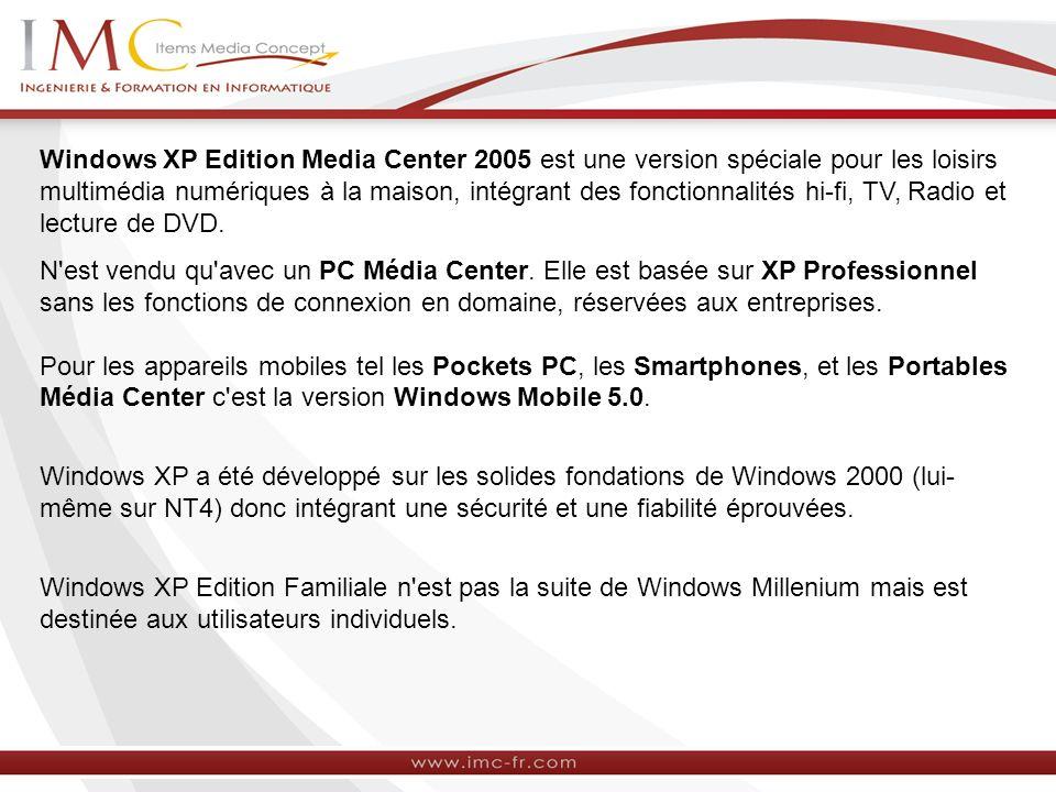 Windows XP Edition Media Center 2005 est une version spéciale pour les loisirs multimédia numériques à la maison, intégrant des fonctionnalités hi-fi,