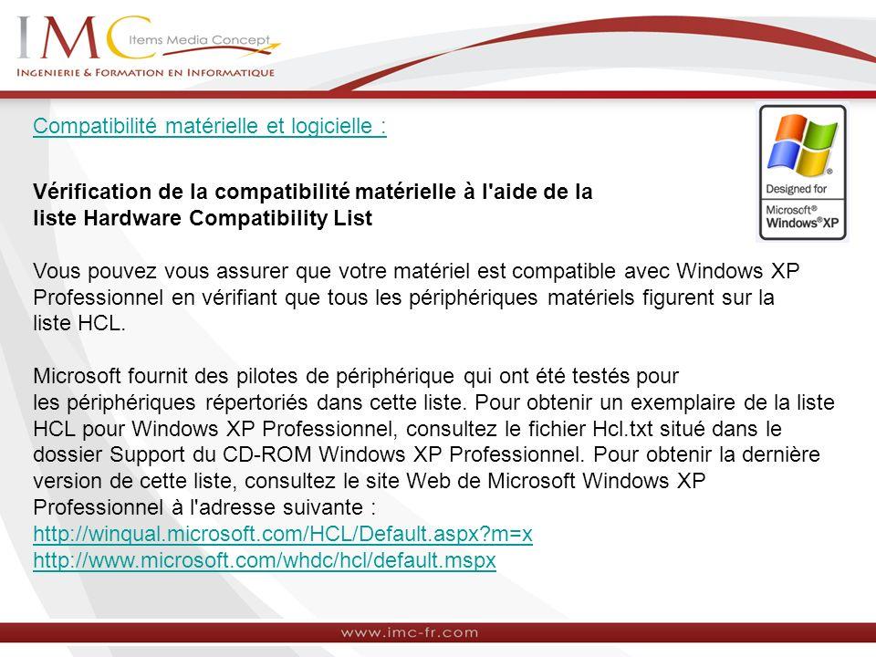 Compatibilité matérielle et logicielle : Vérification de la compatibilité matérielle à l'aide de la liste Hardware Compatibility List Vous pouvez vous