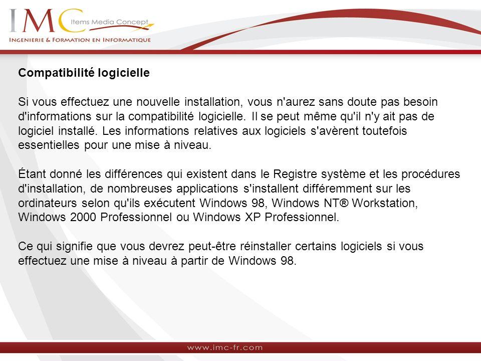 Compatibilité logicielle Si vous effectuez une nouvelle installation, vous n'aurez sans doute pas besoin d'informations sur la compatibilité logiciell