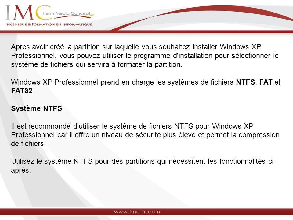 Après avoir créé la partition sur laquelle vous souhaitez installer Windows XP Professionnel, vous pouvez utiliser le programme d'installation pour sé