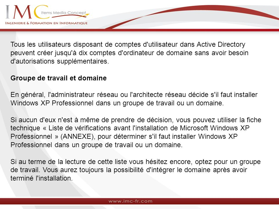 Tous les utilisateurs disposant de comptes d'utilisateur dans Active Directory peuvent créer jusqu'à dix comptes d'ordinateur de domaine sans avoir be