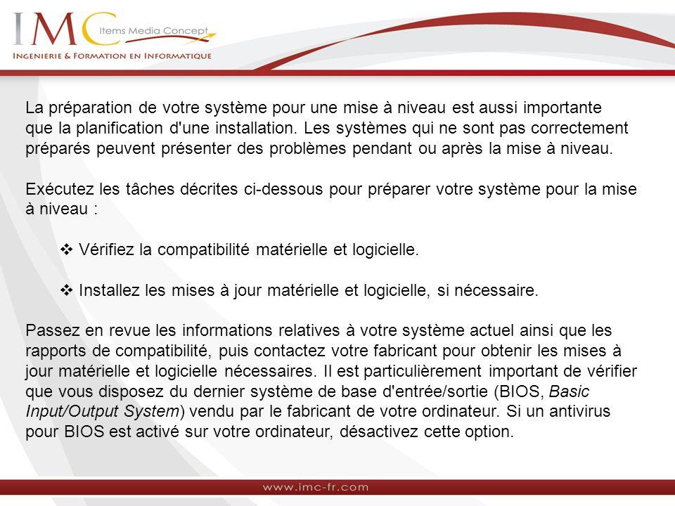 La préparation de votre système pour une mise à niveau est aussi importante que la planification d'une installation. Les systèmes qui ne sont pas corr