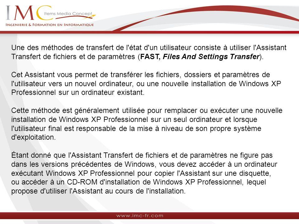 Une des méthodes de transfert de l'état d'un utilisateur consiste à utiliser l'Assistant Transfert de fichiers et de paramètres (FAST, Files And Setti