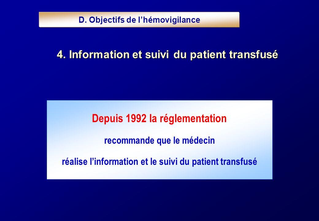 4. Informationet suivi du patient transfusé 4. Information et suivi du patient transfusé Depuis 1992 la réglementation recommande que le médecin réali