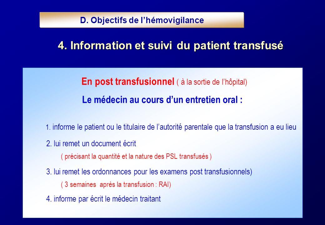 En post transfusionnel ( à la sortie de lhôpital) Le médecin au cours dun entretien oral : 1. informe le patient ou le titulaire de lautorité parental