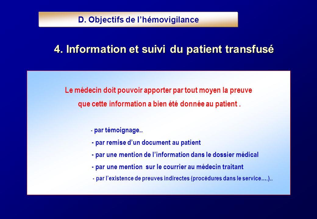 D. Objectifs de lhémovigilance 4. Informationet suivi du patient transfusé 4. Information et suivi du patient transfusé Le médecin doit pouvoir apport