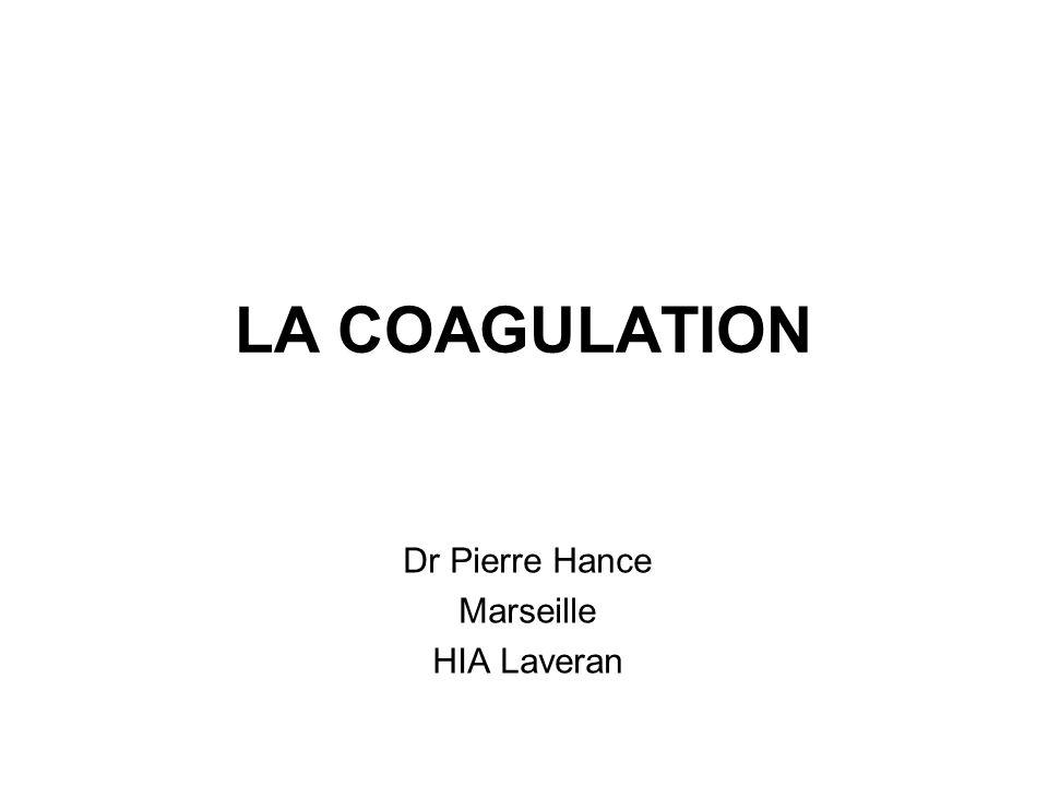 LA COAGULATION Dr Pierre Hance Marseille HIA Laveran
