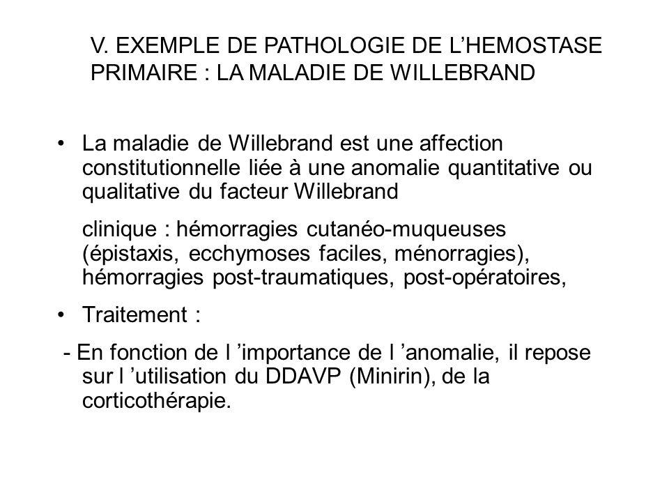 La maladie de Willebrand est une affection constitutionnelle liée à une anomalie quantitative ou qualitative du facteur Willebrand clinique : hémorrag