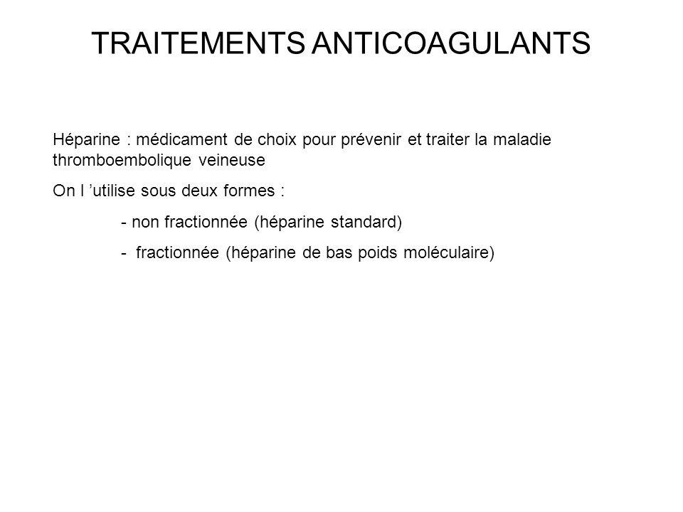 TRAITEMENTS ANTICOAGULANTS - Héparine non fractionnée : prévention des risques modérés: 5000 UI 2 ou 3 fois par jour prévention des risques élevés : à adapter quotidiennement pour obtenir un TCA 1,2 à 1,3 fois le témoin (prélever entre 2 inj) traitement curatif d une thrombose veineuse constituée : perfusion à la seringue électrique, parfois sous-cutanée, surveillance par TCA entre 2 et 3 fois le témoin, surveillance possible par activité antiXa