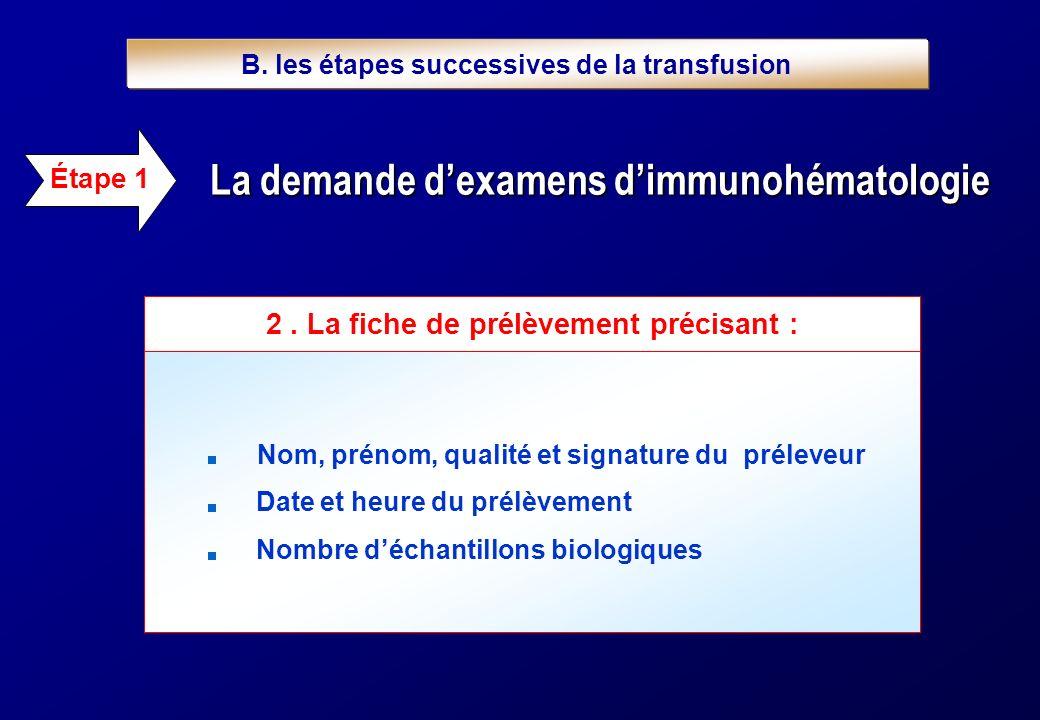 Étape 5 Documentation relative à la transfusion Pour documenter la transfusion, il convient de : 1.