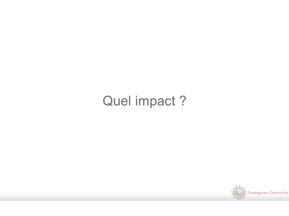 Quel impact ?