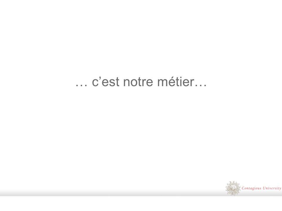 … cest notre métier…