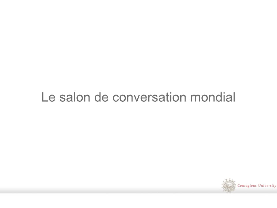 Le salon de conversation mondial
