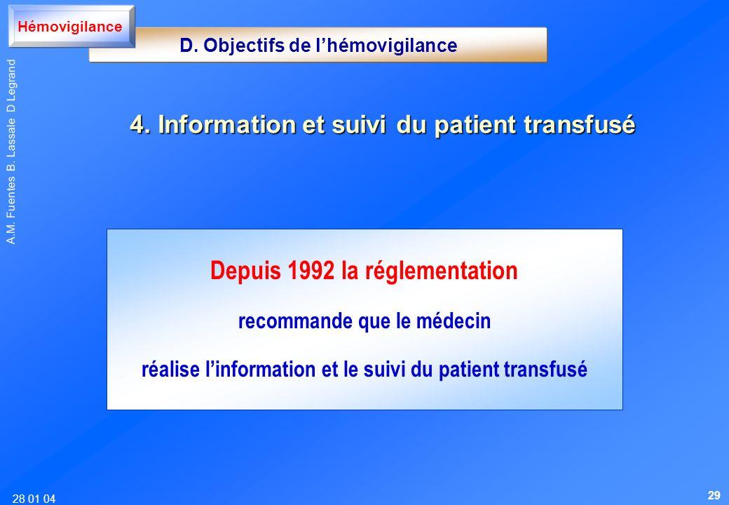 28 01 04 A.M. Fuentes B. Lassale D Legrand 4. Informationet suivi du patient transfusé 4. Information et suivi du patient transfusé Depuis 1992 la rég