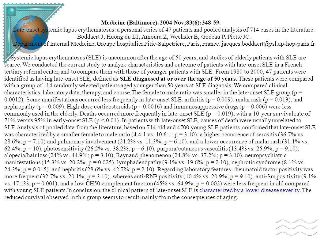 Les données de la litterature analyse poolée (sujets âgés vs sujets jeunes) BiologieSLE âgé (n=714)SLE jeune (n=4700) Facteurs rhumatoïdes32 %20 % baisse du complément41 %56 % faux BW11 %17 % anti-SM9 %17 % anti-RNP10 %21 % thérapeutiques corticoïdes78 %85 % immunosuppresseurs25 %37 %