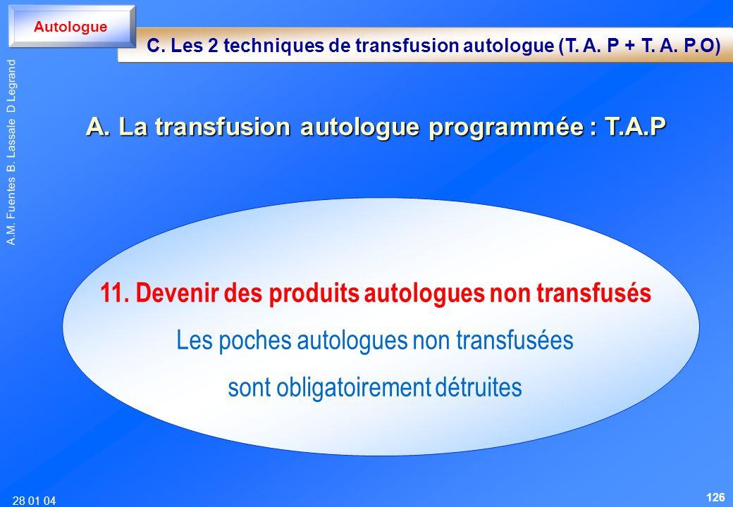 28 01 04 A.M. Fuentes B. Lassale D Legrand 11. Devenir des produits autologues non transfusés Les poches autologues non transfusées sont obligatoireme
