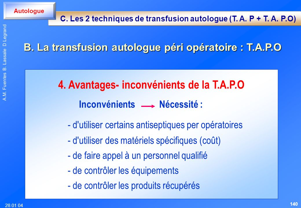 28 01 04 A.M. Fuentes B. Lassale D Legrand 4. Avantages- inconvénients de la T.A.P.O Inconvénients Nécessité : - d'utiliser certains antiseptiques per