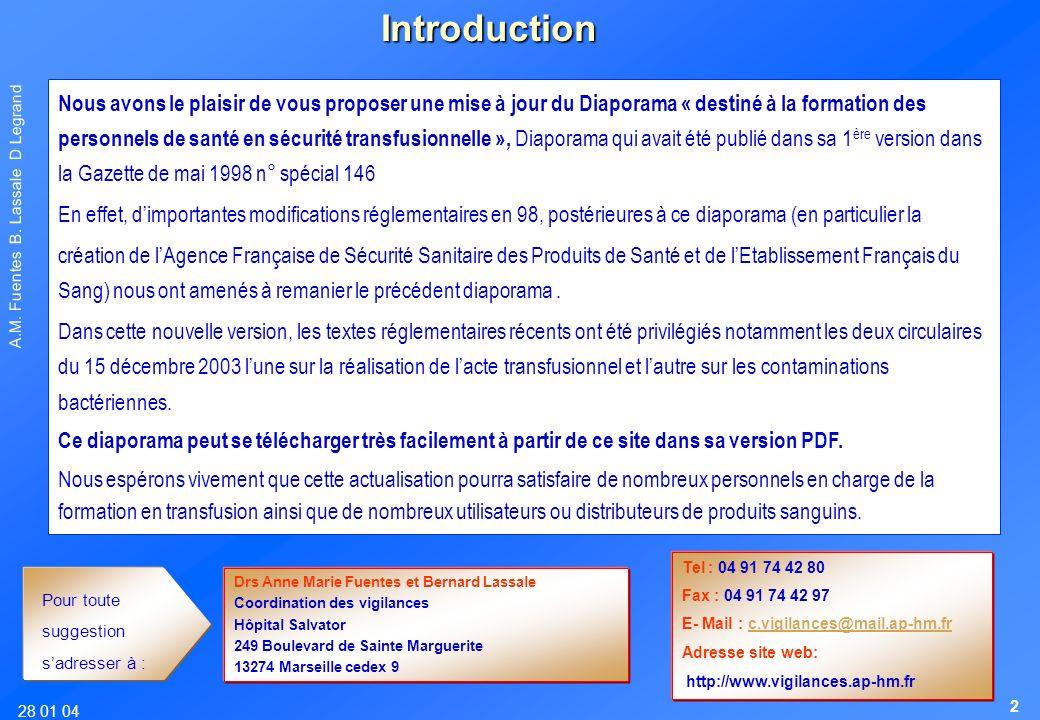 28 01 04 A.M. Fuentes B. Lassale D Legrand Nous avons le plaisir de vous proposer une mise à jour du Diaporama « destiné à la formation des personnels