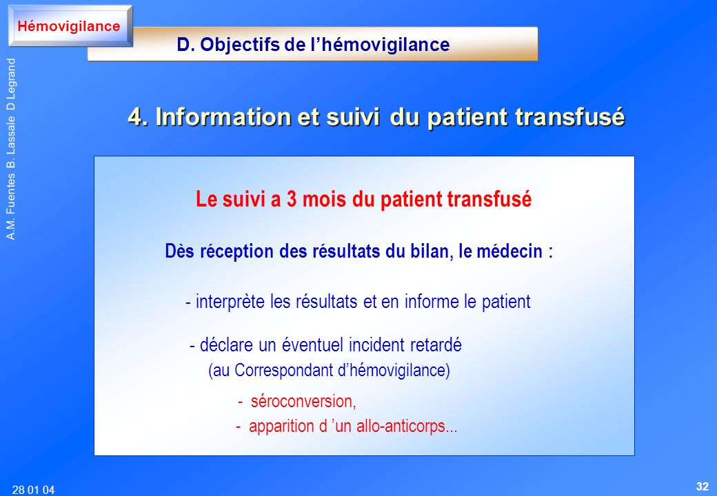 28 01 04 A.M. Fuentes B. Lassale D Legrand Le suivi a 3 mois du patient transfusé Dès réception des résultats du bilan, le médecin : - interprète les