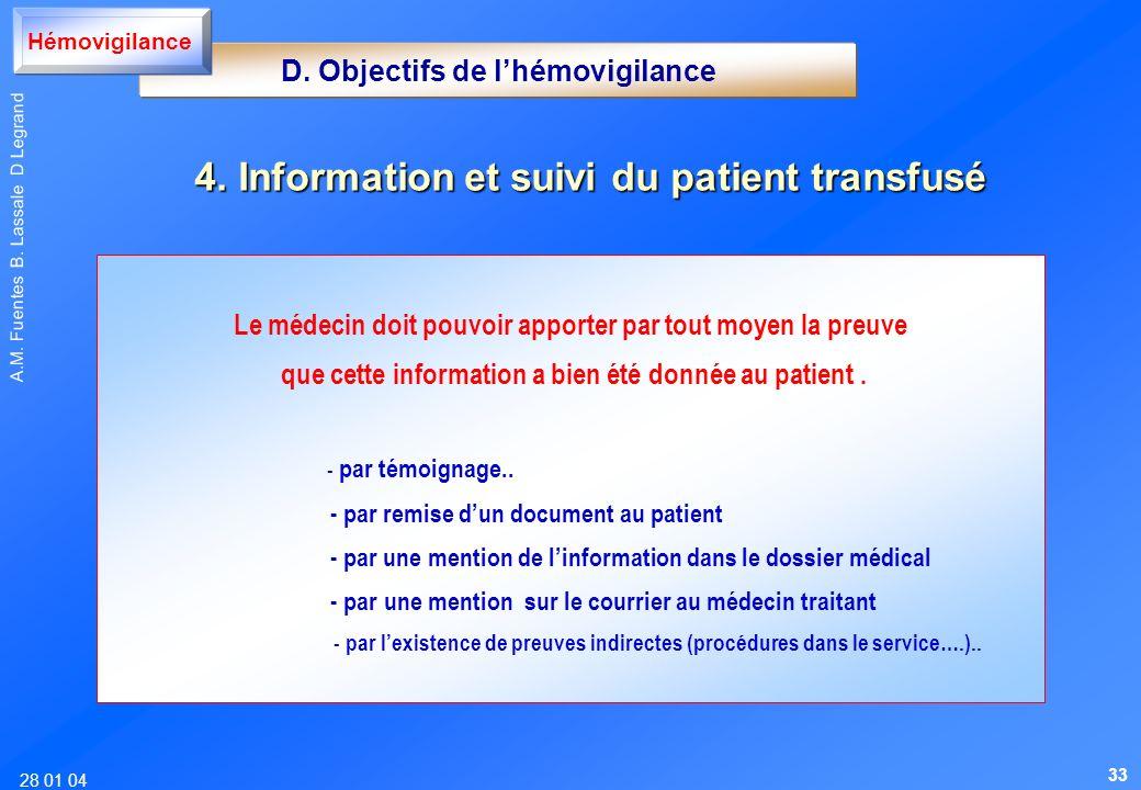 28 01 04 A.M. Fuentes B. Lassale D Legrand D. Objectifs de lhémovigilance Hémovigilance 4. Informationet suivi du patient transfusé 4. Information et