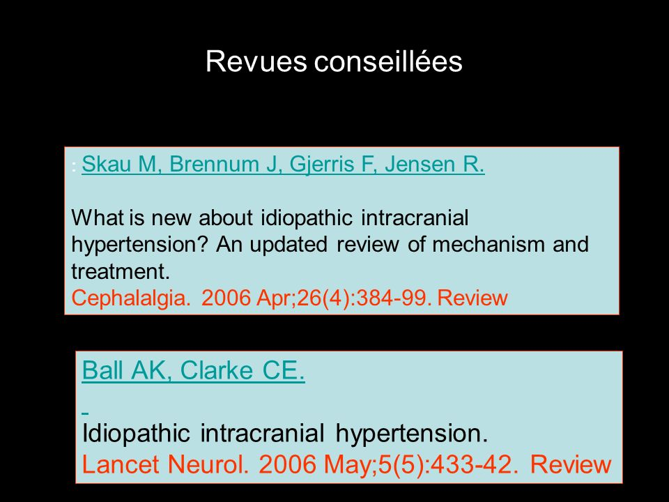 Hypertension intracrânienne idiopathique Principaux symptômes : – céphalée – acouphènes pulsatiles, – troubles transitoires de la vue – diplopie Diagnostic délimination